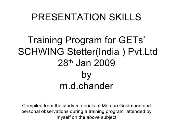 WELCOME TO  PRESENTATION SKILLS Training Program for GETs'  SCHWING Stetter(India ) Pvt.Ltd 28 th  Jan 2009 by m.d.chander...