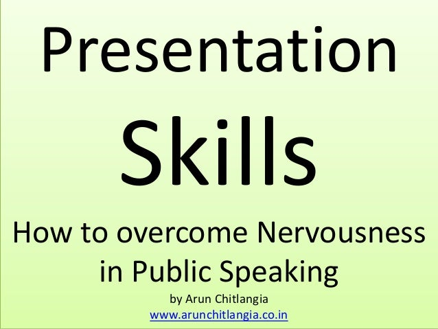 Presentation Skills How to overcome Nervousness in Public Speaking by Arun Chitlangia www.arunchitlangia.co.in