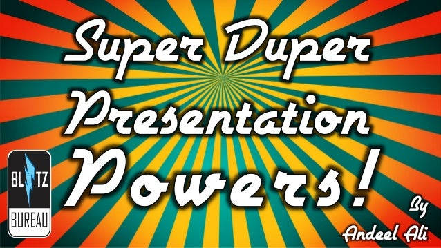 Super Duper Presentation Powers!