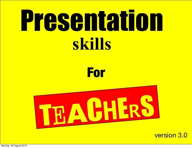 Presentationskillsforteachersversion3 0-100830062322-phpapp01