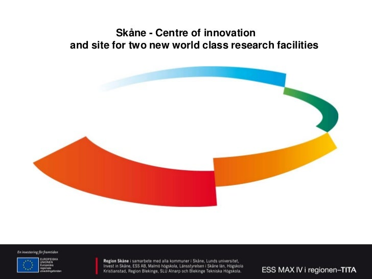 Skåne - Centre of innovationand site for two new world class research facilities