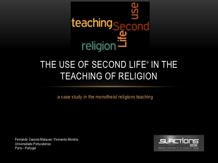 THE USE OF SECOND LIFE IN THE                           ©                     TEACHING OF RELIGION                        ...