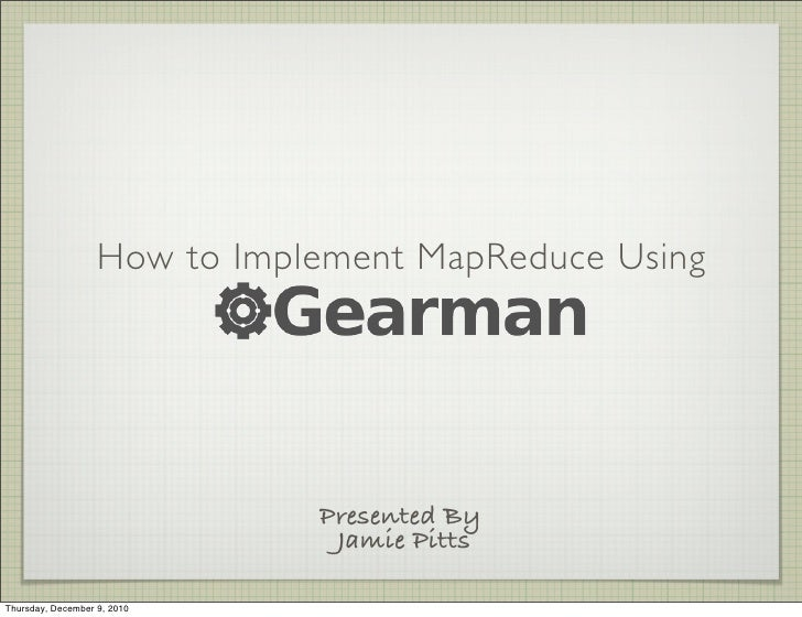 How to Implement MapReduce Using                              Presented By                               Jamie PittsThursd...