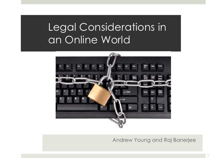 Legal Considerations in an Online World<br />Andrew Young and Raj Banerjee<br />1<br />