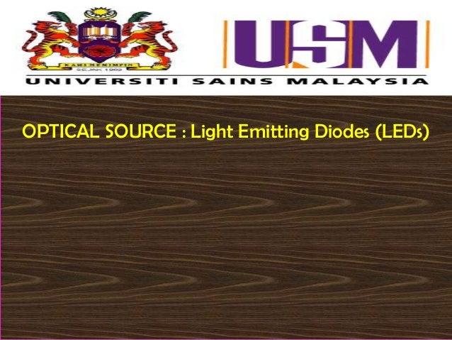 OPTICAL SOURCE : Light Emitting Diodes (LEDs)