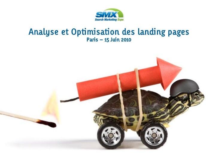 Analyse et Optimisation des landing pages              Paris – 15 Juin 2010