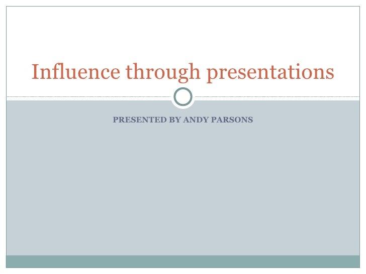 Presentations N Influence