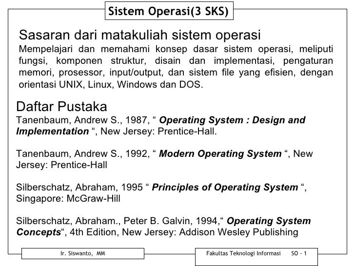 """Daftar Pustaka Tanenbaum, Andrew S., 1987, """"  Operating System : Design and Implementation  """", New Jersey: Prentice-Hall. ..."""