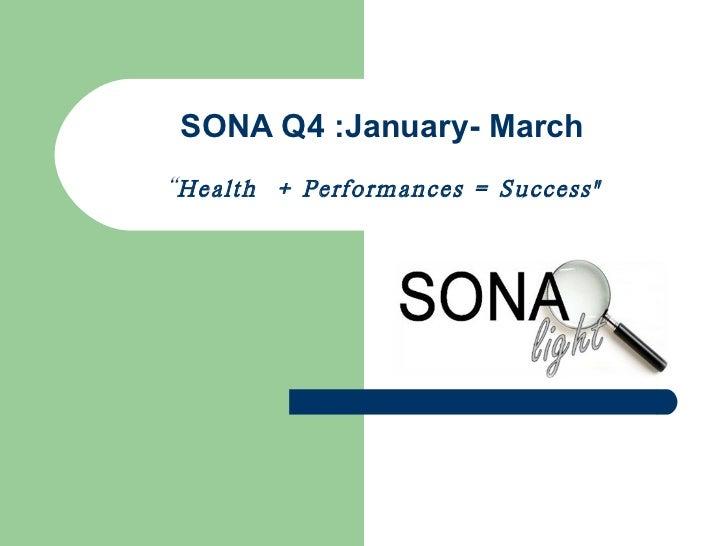 "SONA Q4 :January- March "" Health  + Performances = Success"""