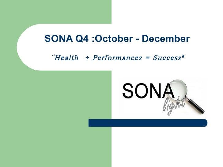 "SONA Q4 :October - December "" Health  + Performances = Success"""