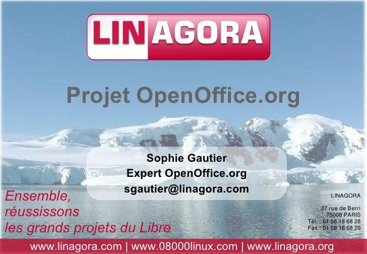 Projet OpenOffice.org                          Sophie Gautier                      Expert OpenOffice.org                  ...