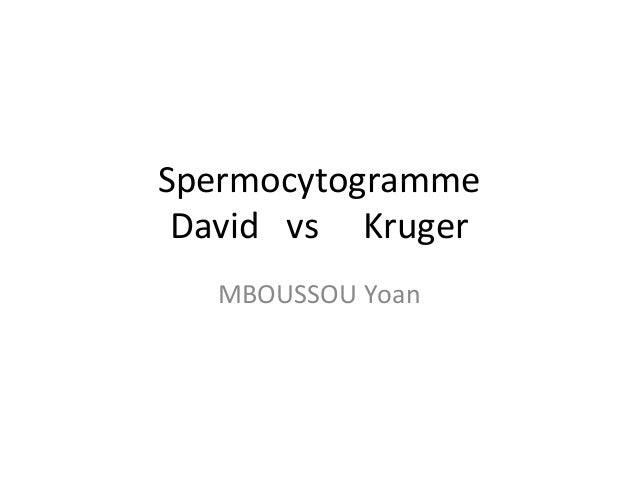 Spermocytogramme	    David	   	   	   vs	   	   	   	   	   Kruger	    MBOUSSOU	   Yoan