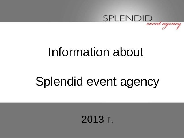 Presentation splendid event agency 2013 (ENG)