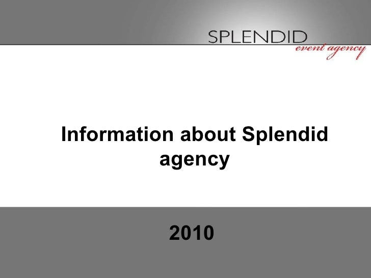 Information about Splendid agency 2010