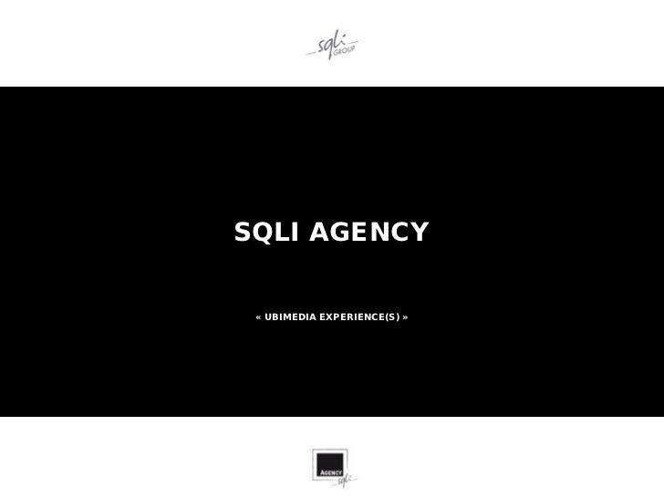 SQLI AGENCY « UBIMEDIA EXPERIENCE(S) »