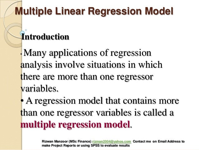 • Many applications of regression analysis involve situations in which there are more than one regressor variables. • A re...