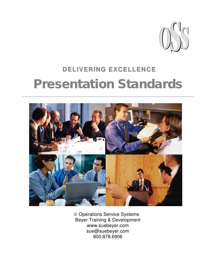 OSS     DELIVERING EXCELLENCE  Presentation Standards            Operations Service Systems       Beyer Training & Develo...