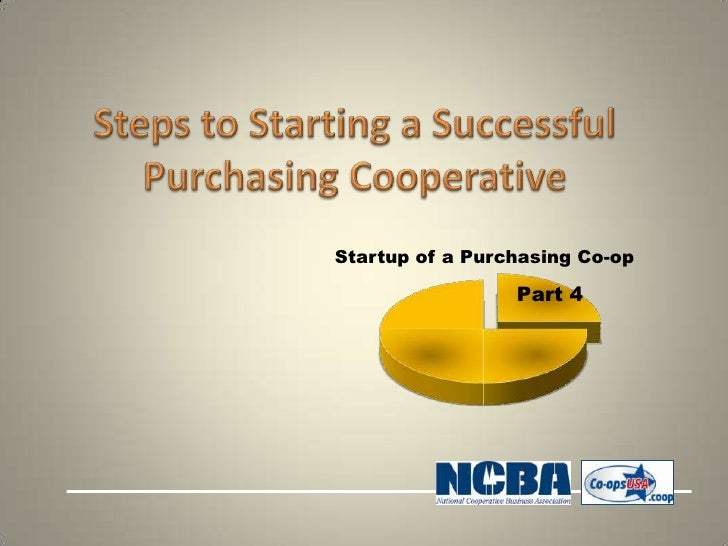 Startup of a Purchasing Co-op                 Part 4