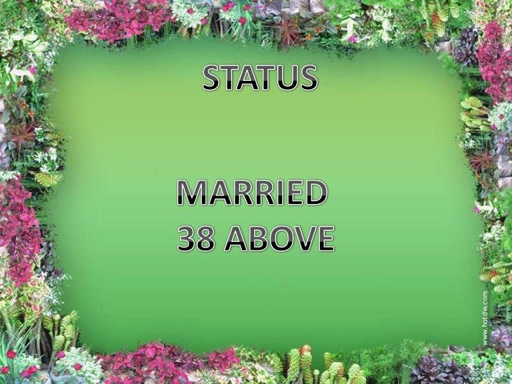 Presentation status married 38 above