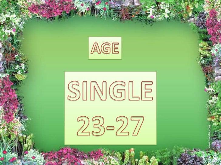 AGE<br />SINGLE<br />23-27<br />