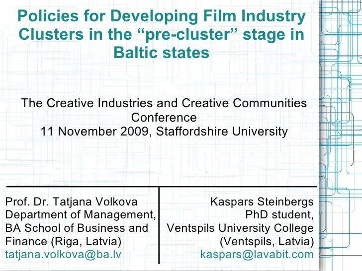 """Policies for Developing Film Industry Clusters in the """"pre-cluster"""" stage in Baltic states The Creative Industries and Cre..."""