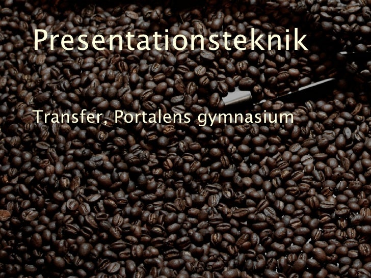 Presentationsteknik  Transfer, Portalens gymnasium