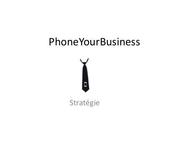 PhoneYourBusiness Stratégie