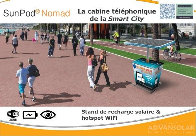 La cabine téléphonique de la Smart City SunPod® Nomad Stand de recharge solaire & hotspot WiFi