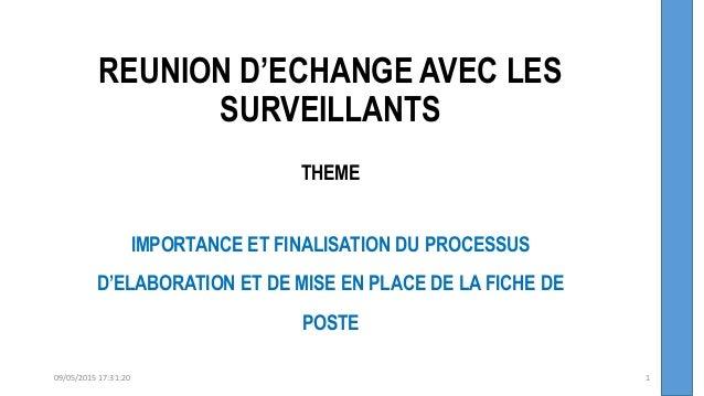 REUNION D'ECHANGE AVEC LES SURVEILLANTS THEME IMPORTANCE ET FINALISATION DU PROCESSUS D'ELABORATION ET DE MISE EN PLACE DE...