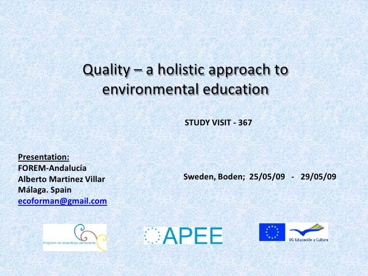Quality – a holistic approach to                   environmental education                                STUDY VISIT - 36...
