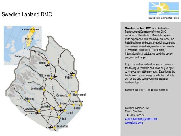 Swedish Lapland DMC Swedish Lapland DMC is a Destination Management Company offering DMC services for the whole of Swedish...