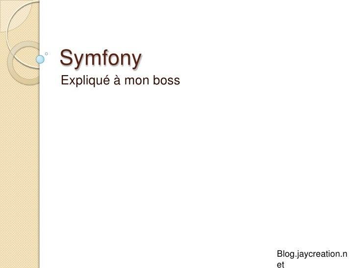 Symfony Expliqué à mon boss