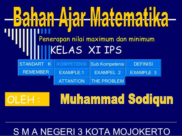 Penerapan nilai maximum dan minimumEXAMPEL 2 EXAMPLE 3EXAMPLE.1ATTANTIONDEFINISISub KompetensiKOMPETENSISTANDART KREMEMBER...