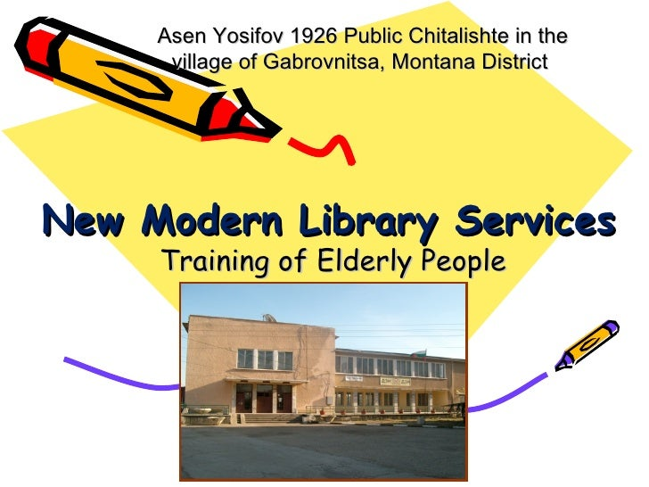 Asen Yosifov 1926 Public Chitalishte in the      village of Gabrovnitsa, Montana DistrictNew Modern Library Services     T...