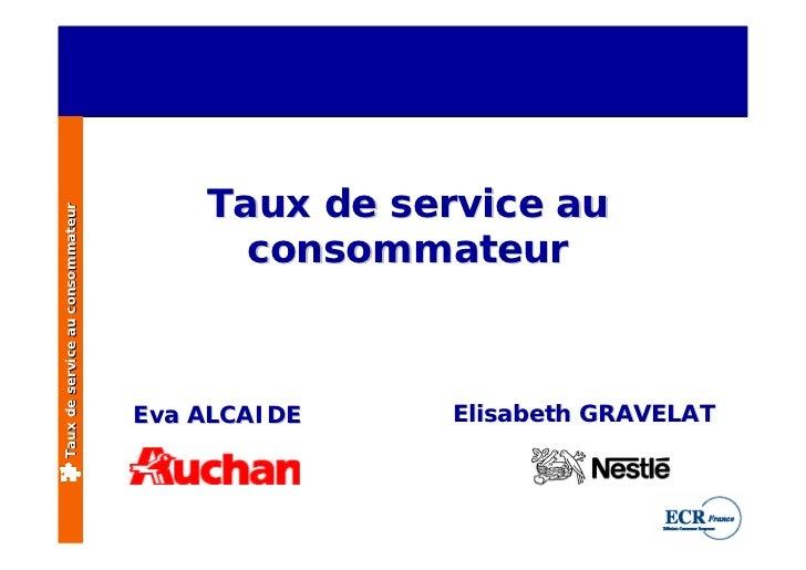 Taux de service au Taux de service au consommateur                                             consommateur               ...