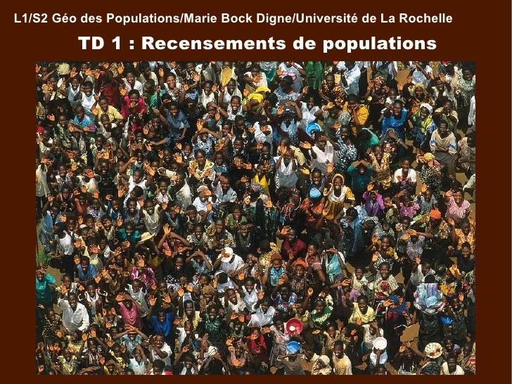 TD 1 : Recensements de populations L1/S2 Géo des Populations/Marie Bock Digne/Université de La Rochelle
