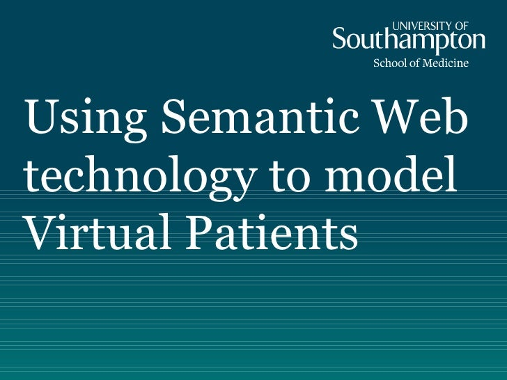 Using Semantic Web  technology to model Virtual Patients