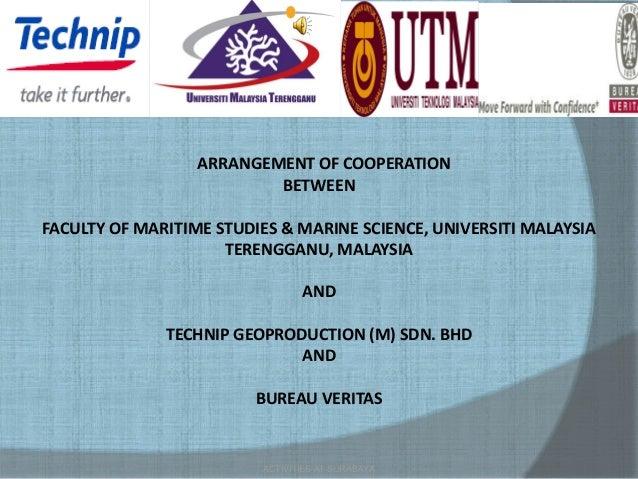 ARRANGEMENT OF COOPERATION                          BETWEENFACULTY OF MARITIME STUDIES & MARINE SCIENCE, UNIVERSITI MALAYS...