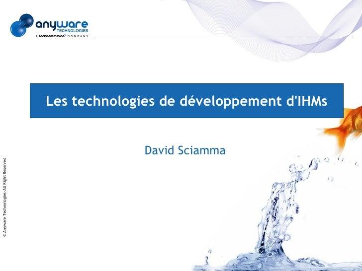 Les technologies de développement d'IHMs                                                             David Sciamma © Anywa...