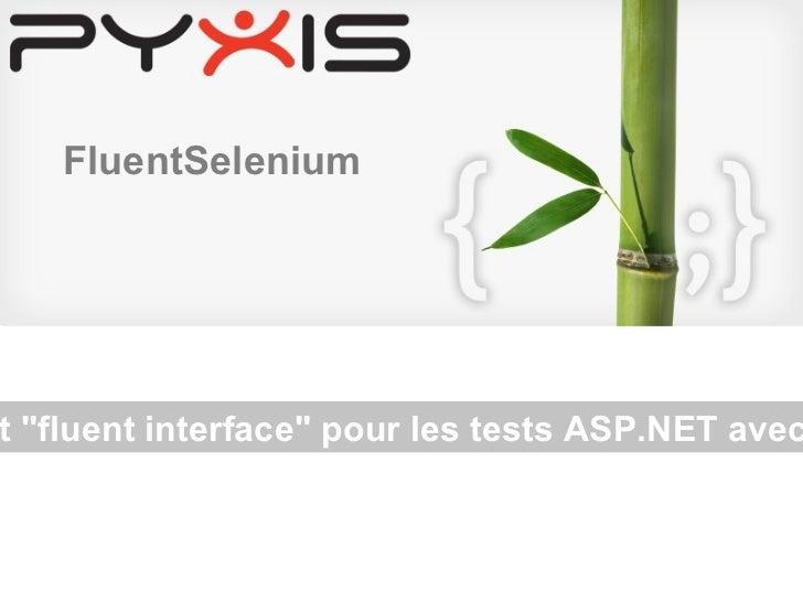"""Les DSL et """"fluent interface"""" pour les tests ASP.NET avec Selenium FluentSelenium"""