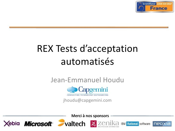 REX Tests d'acceptation automatisés Jean-Emmanuel Houdu [email_address]