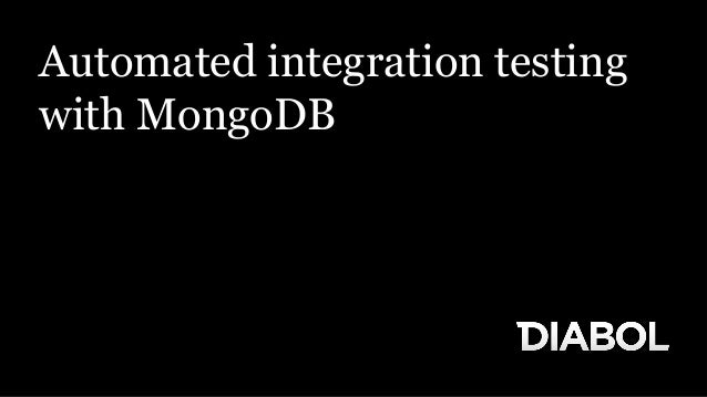 Automated Integrated Testing with MongoDB