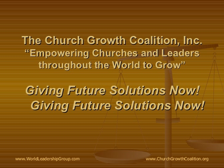 """The Church Growth Coalition, Inc. """"Empowering Churches and Leaders throughout the World to Grow"""" Giving Future Solutions N..."""