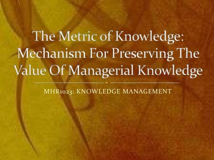 MHR1023: KNOWLEDGE MANAGEMENT