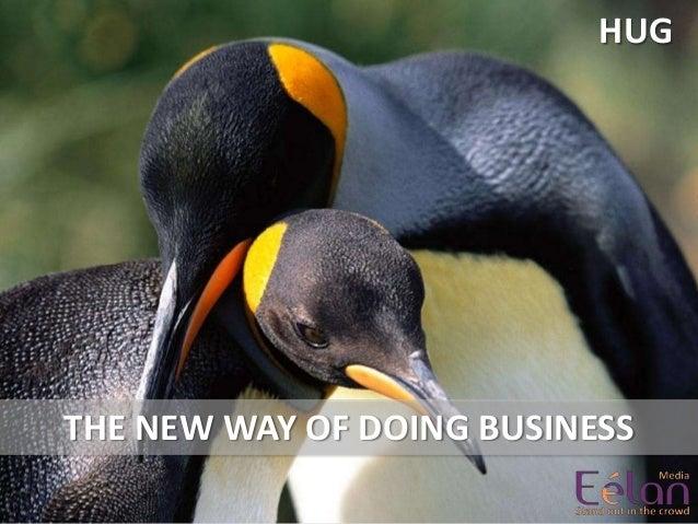 HUG THE NEW WAY OF DOING BUSINESS