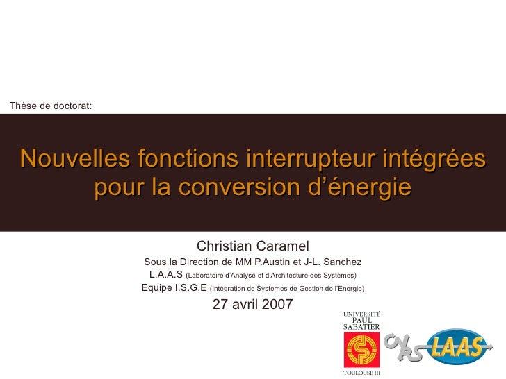 Thèse de doctorat:<br />Nouvelles fonctions interrupteur intégrées pour la conversion d'énergie<br />Christian Caramel<br ...