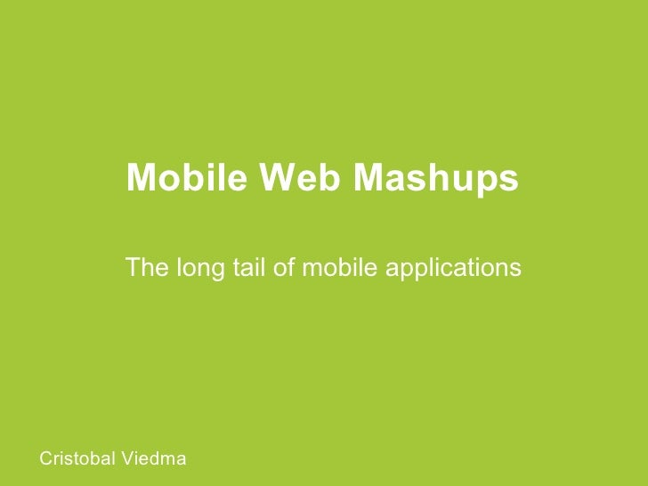 Mobile Web Mashups: the long tail of mobile applications