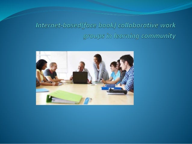 The effect of computer supportive collaborative work group on development on students