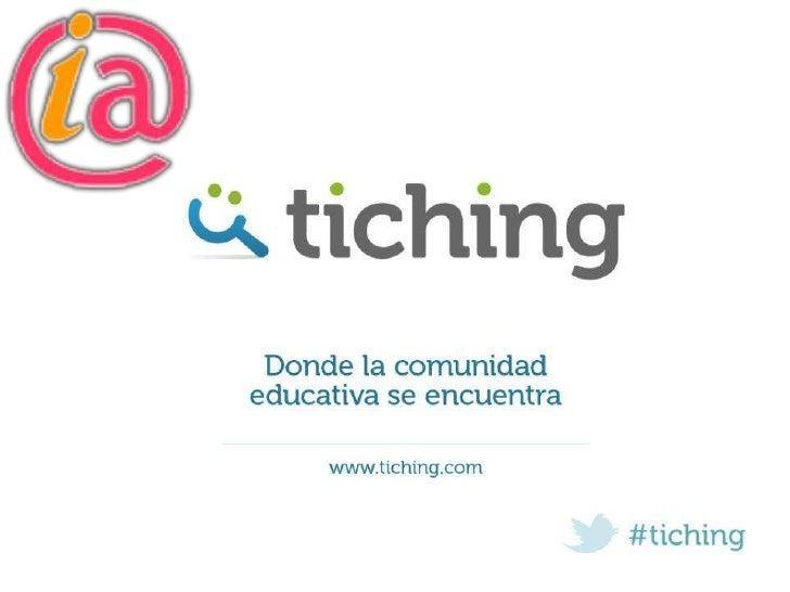 Tiching, donde la comunidad educativa se encuentra