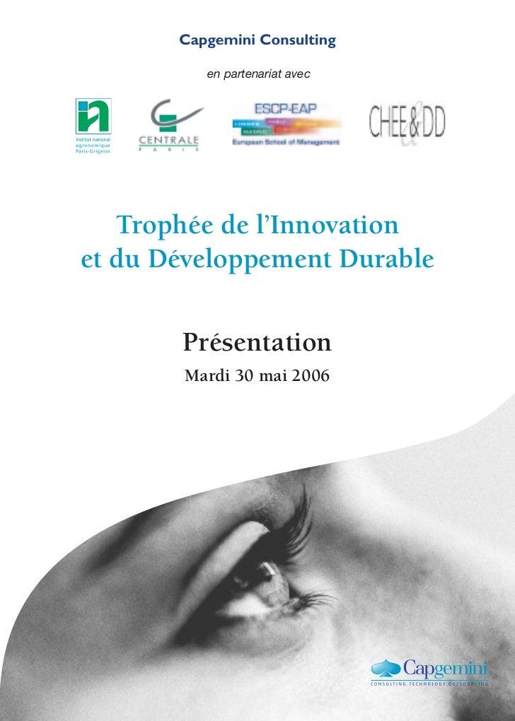 en partenariat avec   Trophée de l'Innovationet du Développement Durable       Présentation       Mardi 30 mai 2006